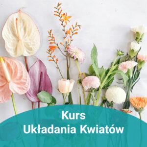Kurs układania kwiatów